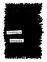 Creativity is Subtraction art by Austin Kleon on Brain Pickings by Maria Popova