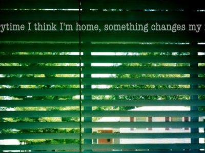 every time I think I'm home